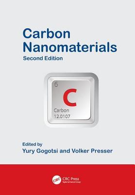 Carbon Nanomaterials, Second Edition - Gogotsi, Yury (Editor), and Presser, Volker (Editor)
