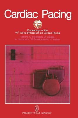Cardiac Pacing: Proceedings of the Viith World Symposium on Cardiac Pacing Vienna, May 1st to 5th, 1983 - Steinbach, and Glogar, and Laczkovics
