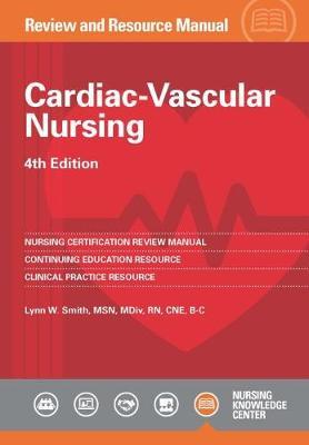 Cardiac-Vascular Nursing Review and Resource Manual - Smith, Lynn