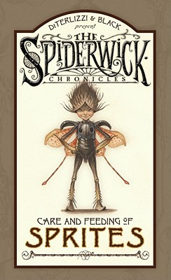 Care and Feeding of Sprites: Spiderwick Chronicles - Black, Holly