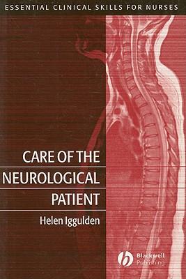 Care of the Neurological Patient - Iggulden, Helen