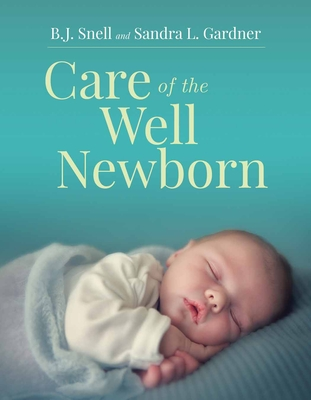 Care of the Well Newborn - Snell, Bj, and Gardner, Sandra L