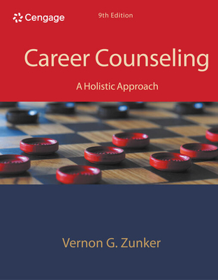 Career Counseling: A Holistic Approach - Zunker, Vernon