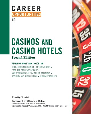 Career Opportunities in Casinos and Casino Hotels - Field, Shelly, and Heise, Stephen (Foreword by)