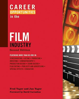 Career Opportunities in the Film Industry - Yager, Fred, and Yager, Jan, and Carradine, David (Foreword by)
