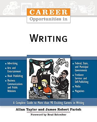 Career Opportunities in Writing - Taylor, Allan, and Parish, James Robert, and Schreiber, Brad (Foreword by)