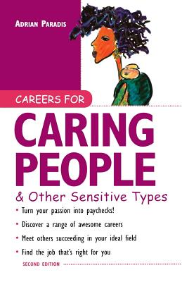 Careers for Caring People & Other Sensitive Types - Paradis, Adrian