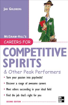 Careers for Competitive Spirits & Other Peak Performers - Goldberg, Jan
