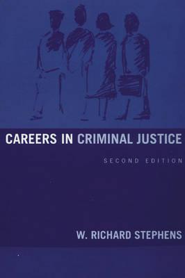 Careers in Criminal Justice - Stephens, W Richard