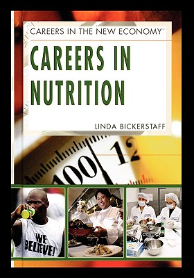 Careers in Nutrition - Bickerstaff, Linda