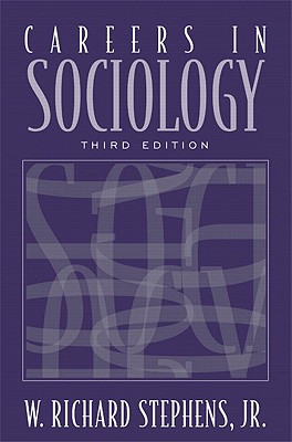 Careers in Sociology - Stephens, W Richard