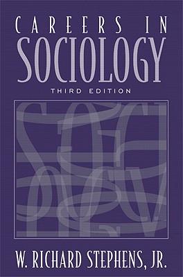 Careers in Sociology - Stephens, W Richard