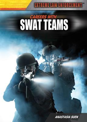 Careers with Swat Teams - Suen, Anastasia