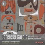 Careless Carols: Choral Music of Andrew Rindfleisch
