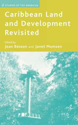 Caribbean Land and Development Revisited - Besson, J (Editor), and Momsen, J (Editor)