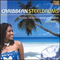 Caribbean Steeldrums: Pan Forever - Southside Harmonics Steel Orchestra & London All Stars Steeldrum Orchestra
