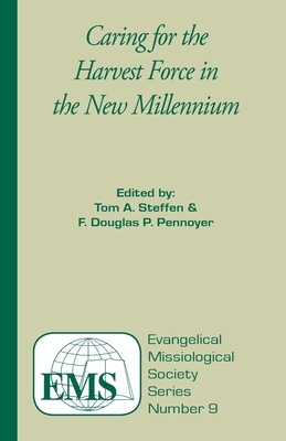 Caring for the Harvest Force in the New Millennium - Steffen, Tom A