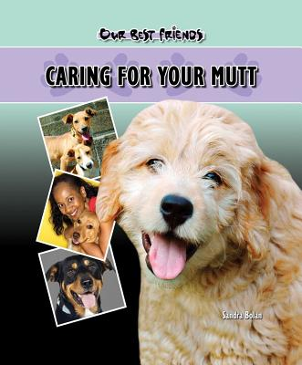 Caring for Your Mutt - Bolan, Sandra