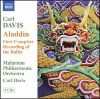 Carl Davis: Aladdin - Malaysian Philharmonic Orchestra; Carl Davis (conductor)