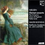 Carl Nielsen: Clarinet concerto; Pan & Syrinx; Amor & Digteren; Petite Suite