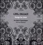 Carl Nielsen: Songs for Choir