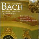 Carl Philipp Emanuel Bach: Recorder Concertos; Chamber Music