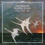Carl Reinecke: Die wilden Schw�ne