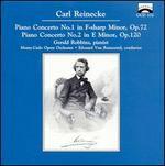 Carl Reinecke: Piano Concerto No. 1, Op. 72; Piano Concerto No. 2, Op. 120