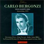 Carlo Bergonzi Sings Giuseppe Verdi, Amsterdam, 1973 - Carlo Bergonzi (tenor); Grace Bumbry (vocals); Jerome Hines (vocals); Leontyne Price (soprano); Robert Merrill (baritone); Metropolitan Opera Orchestra; Thomas Schippers (conductor)