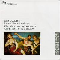 Carlo Gesualdo: Fifth Book of Madrigals for Five Voices - Andrew King (tenor); Consort of Musicke; Emma Kirkby (soprano); Evelyn Tubb (soprano); Joseph Cornwell (tenor);...