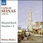 Carlos de Seixas: Harpsichord Sonatas, Vol. 2