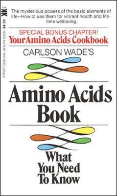 Carlson Wade's Amino Acids Book - Wade, Carlson