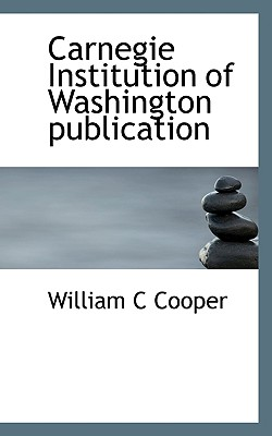Carnegie Institution of Washington Publication - Cooper, William C
