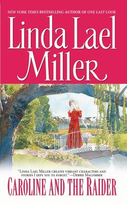 Caroline and the Raider - Miller, Linda Lael