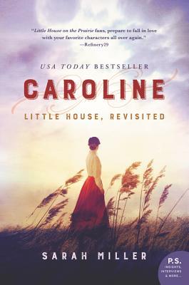 Caroline: Little House, Revisited - Miller, Sarah