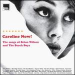 Caroline Now!: The Songs of Brian Wilson and the Beach Boys