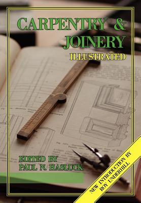 Carpentry and Joinery Illustrated - Hasluck, Paul N, and Underhill, Roy (Introduction by)