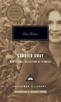Carried Away: A Selection of Stories - Munro, Alice, and Atwood, Margaret (Introduction by)