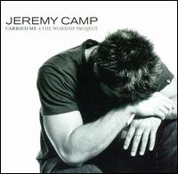 Carried Me: The Worship Project - Jeremy Camp