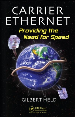 Carrier Ethernet: Providing the Need for Speed - Held, Gilbert
