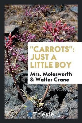 Carrots: Just a Little Boy - Molesworth, Mrs, and Crane, Walter