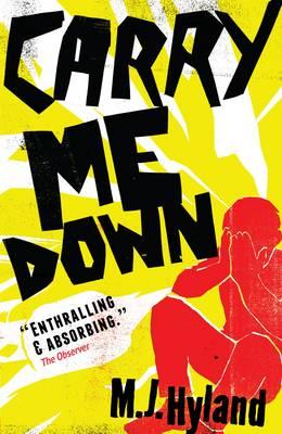 Carry Me Down - Hyland, M. J.