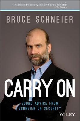Carry on: Sound Advice from Schneier on Security - Schneier, Bruce
