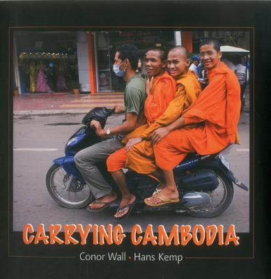 Carrying Cambodia - Kemp, Hans, and Wall, Conor