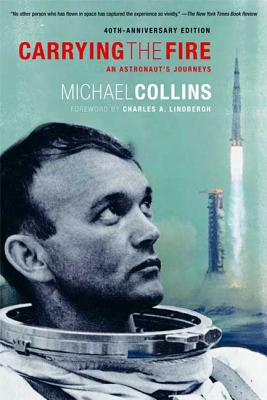 Carrying the Fire: An Astronaut's Journeys - Collins, Michael