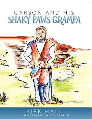 Carson and His Shaky Paws Grampa - Hall, Kirk