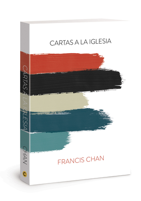 Cartas a la Iglesia: Letters to the Church Spanish Edition - Chan, Francis