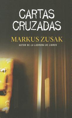 Cartas Cruzadas - Zusak, Markus