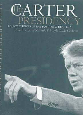 Carter Presidency - Graham, Hugh Davis (Editor), and Fink, Gary M (Editor)