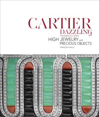 Cartier Dazzling: High Jewelry and Precious Objects - Chaille, Francois